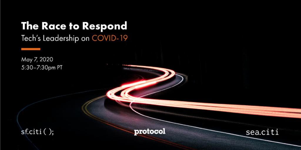 Next Thursday May 7th, sf.citi is hosting The Race to Respond: Tech's Leadership on COVID-19, in partnership with Protocol and sea.citi. We'll feature a packed conversation with tech executives, venture capitalists, and more about tech's rapid and ever evolving response to the COVID-19 pandemic.