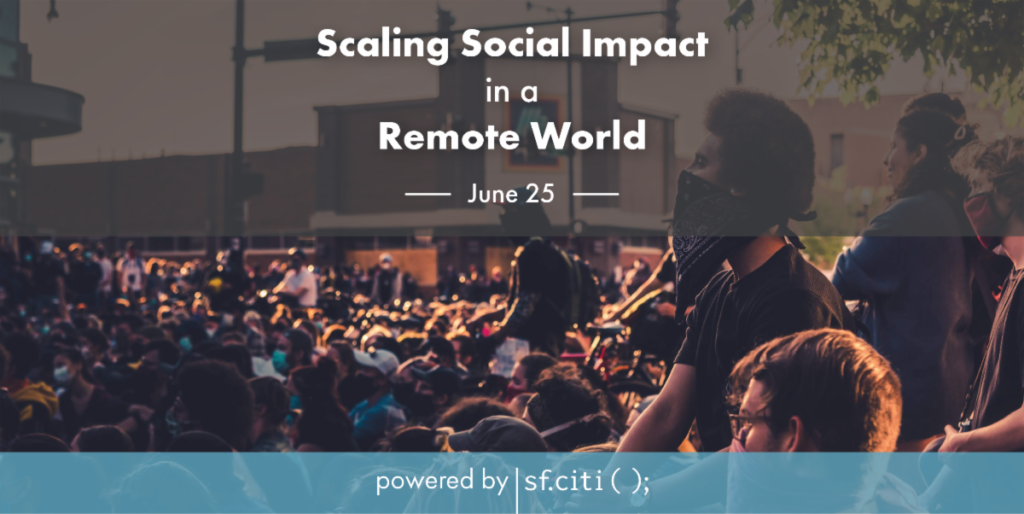 Scaling Social Impact in a Remote World